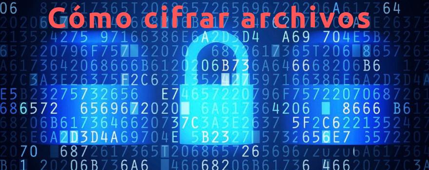 Cifrar archivos en Windows